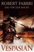 Роберт Фаббри - Vespasian. Das Tor zur Macht