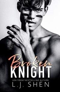 Л. Дж. Шэн - Broken Knight