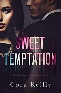 Кора Рейли - Sweet Temptation