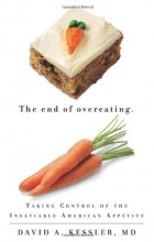 Дэвид Кесслер - The End of Overeating: Taking Control of the Insatiable American Appetite