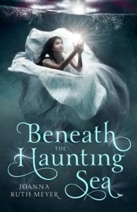 Джоанна Рут Мейер - Beneath the Haunting Sea