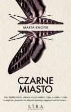 Marta Knopik - Czarne Miasto