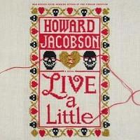 Howard Jacobson - Live a Little