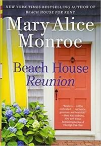 Mary Alice Monroe - Beach House Reunion
