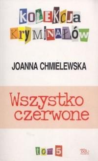 Иоанна Хмелевская - Wszystko czerwone