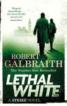 Роберт Гэлбрэйт - Lethal White