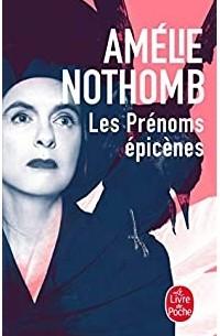 Amélie Nothomb - Les Prénoms epicènes