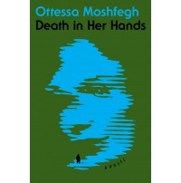 Ottessa Moshfegh - Death in Her Hands