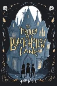 Джулия Ноубел - The Mystery of Black Hollow Lane