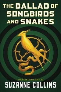Сьюзен Коллинз - The Ballad of Songbirds and Snakes