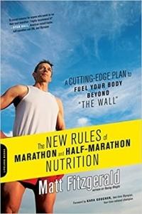 "Мэт Фицджеральд - The New Rules of Marathon and Half-Marathon nutrition: a cutting-edge plan to fuel your body beyond ""The Wall"""