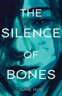 June Hur - The Silence of Bones