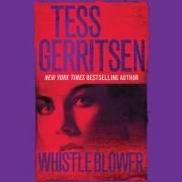 Тесс Герритсен - Whistleblower