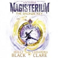Кассандра Клэр, Холли Блэк  - Magisterium: The Bronze Key