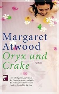 Маргарет Этвуд - Oryx und Crake
