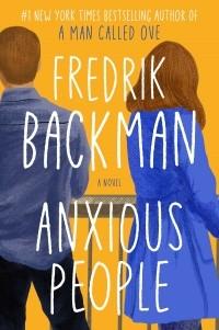 Fredrik Backman - Anxious People
