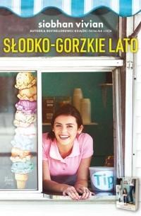 Siobhan Vivian - Słodko-gorzkie lato