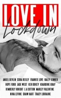Кора Рейли - Forbidden Delights. Love in lockdown