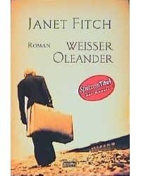 Джанет Фитч - Weißer Oleander