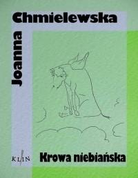 Иоанна Хмелевская - Krowa niebiańska