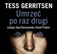 Тесс Герритсен - UMRZEĆ PO RAZ DRUGI