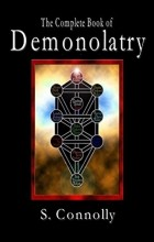 S. Connolly - The Complete Book of Demonolatry