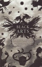 Richard Cavendish - The Black Arts: A Concise History of Witchcraft, Demonology, Astrology, and Other Mystical Practices Throughout the Ages