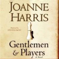 Джоанн Харрис - Gentlemen & Players