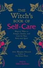 Эрин Мерфи-Хискок - Witch's Book of Self-Care