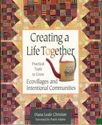Диана Лиф Кристиан - Творим совместную жизнь, или Как создать Экопоселение или Общину Вашей Мечты