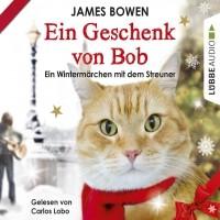 Джеймс Боуэн - Ein Geschenk von Bob - Ein Wintermärchen mit dem Streuner