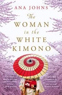 Ana Johns - The Woman in The White Kimono