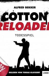 Alfred Bekker - Jerry Cotton - Cotton Reloaded, Folge 9: Todesspiel