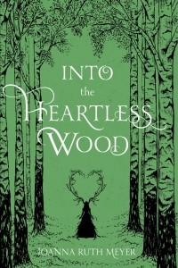 Джоанна Рут Мейер - Into the Heartless Wood