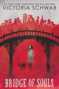 Victoria Schwab - Bridge of Souls