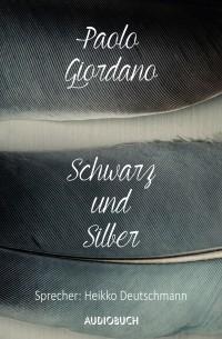 Паоло Джордано - Schwarz und Silber
