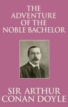 Артур Конан Дойл - The Adventure of the Noble Bachelor