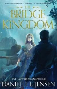 Даниэль Л. Дженсен - The Bridge Kingdom