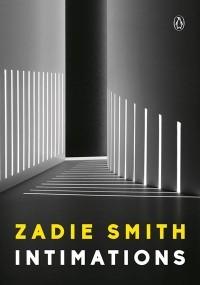Zadie Smith - Intimations