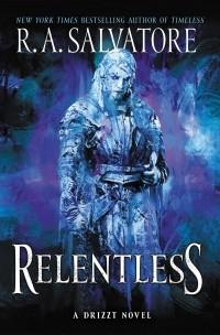 Роберт Сальваторе - Relentless