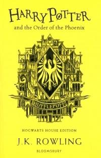 Джоан Роулинг - Harry Potter and the Order of the Phoenix. Hufflepuff Edition