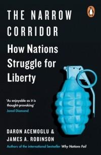 - The Narrow Corridor. How Nations Struggle for Liberty