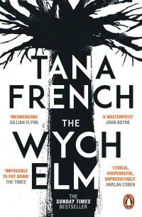 Tana French - The Wych Elm