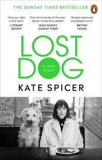 Кейт Спайсер - Lost Dog: A Love Story