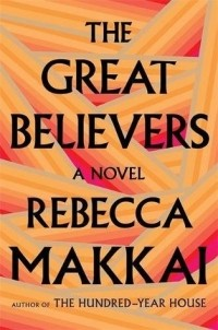 Rebecca Makkai - The Great Believers