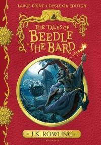 Джоан Роулинг - The Tales of Beedle the Bard. Large Print Dyslexia Edition