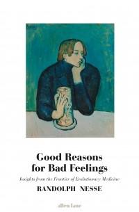 Randolph M. Nesse - Good Reasons for Bad Feelings