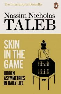 Nassim Nicholas Taleb - Skin in the Game: Hidden Asymmetries in Daily Life