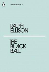Ральф Эллисон - The Black Ball