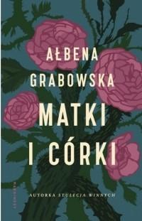 Ałbena Grabowska - Matki i córki